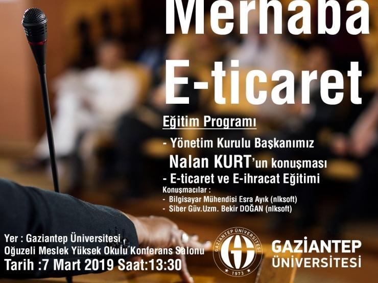 Gaziantep Üniversitesi Oğuzeli MYO ' da Merhaba E-Ticaret Konferansında Görüşelim.